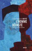 L'homme dévasté: Essai sur la déconstruction de la culture - préface de Raphaël Enthoven