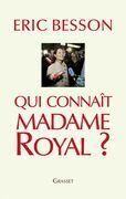 Qui connaît Madame Royal?