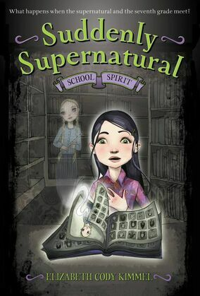 Suddenly Supernatural: School Spirit: School Spirit