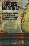 Espagnol de merde ou la véritable et longue histoire des cinq saisons: collection Figures, dirigée par Bernard-Henri Lévy