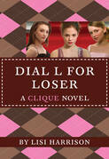 The Clique #6: Dial L for Loser: Dial L for Loser