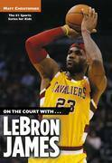 On the Court with...LeBron James