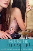 Gossip Girl #5: I Like It Like That: A Gossip Girl Novel