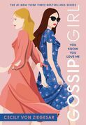 Gossip Girl #2: You Know You Love Me: A Gossip Girl Novel