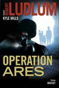 Opération Arès: thriller - traduit de l'américain par Florianne Vidal
