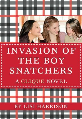 The Clique #4: Invasion of the Boy Snatchers: Invasion of the Boy Snatchers