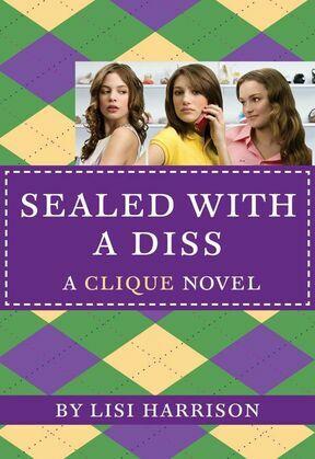 The Clique #8: Sealed with a Diss: A Clique Novel