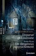 Disparue en louisiane - Un dangereux rapprochement: T2 - Les mystères du Bayou