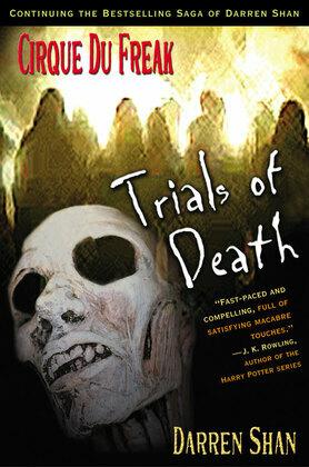 Cirque Du Freak #5: Trials of Death: Book 5 in the Saga of Darren Shan