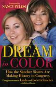 Dream in Color: How the Sánchez Sisters Are Making History in Congress
