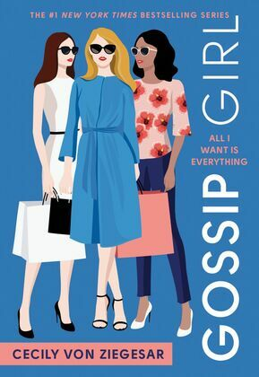 Gossip Girl #3: All I Want is Everything: A Gossip Girl Novel