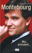 Montebourg : Moi, président...