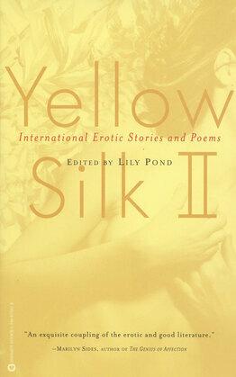 Yellow Silk II: International Erotic Stories and Poems