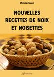 Nouvelles recettes de noix et noisettes