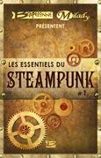Bragelonne et Milady présentent Les Essentiels du Steampunk #1