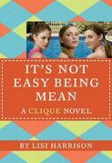 The Clique #7: It's Not Easy Being Mean: It's Not Easy Being Mean
