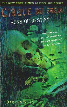 Cirque Du Freak #12: Sons of Destiny: Book 12 in the Saga of Darren Shan
