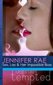 Sex, Lies and Her Impossible Boss (Mills & Boon Modern Tempted)