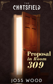 Proposal in Room 309 (A Chatsfield Short Story, Book 2)