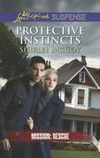 Protective Instincts (Mills & Boon Love Inspired Suspense) (Mission: Rescue, Book 1)
