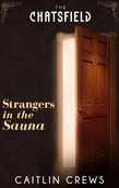 Strangers in the Sauna (A Chatsfield Short Story, Book 6)