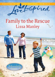 Family to the Rescue (Mills & Boon Love Inspired) (Moonlight Cove, Book 1)