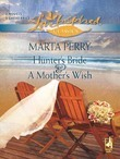 Hunter's Bride and A Mother's Wish: Hunter's Bride / A Mother's Wish (Mills & Boon Love Inspired)