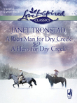 A Rich Man For Dry Creek And A Hero For Dry Creek: A Rich Man For Dry Creek / A Hero For Dry Creek (Dry Creek) (Mills & Boon Love Inspired)