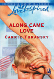 Along Came Love (Mills & Boon Love Inspired)