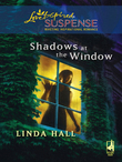 Shadows At The Window (Mills & Boon Love Inspired)