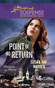 Point Of No Return (Mills & Boon Love Inspired) (Missions of Mercy, Book 1)