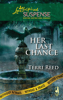 Her Last Chance (Mills & Boon Love Inspired) (Without a Trace, Book 6)