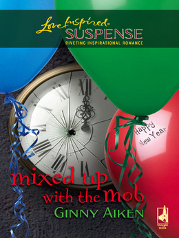 Mixed Up With The Mob (Mills & Boon Love Inspired)