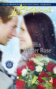 His Winter Rose (Mills & Boon Love Inspired) (Serenity Bay, Book 1)