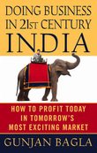 Doing Business in 21st-Century India: How to Profit Today in Tomorrow's Most Exciting Market