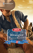 The Wrangler (Mills & Boon Love Inspired) (Men Made in America, Book 62)