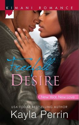 Freefall to Desire (Mills & Boon Kimani) (New Year, New Love, Book 1)