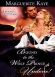 Bound To The Wolf Prince (Mills & Boon Historical Undone) (Legend of the Faol, Book 2)