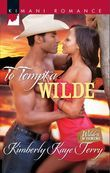 To Tempt a Wilde (Mills & Boon Kimani) (Wilde in Wyoming, Book 1)