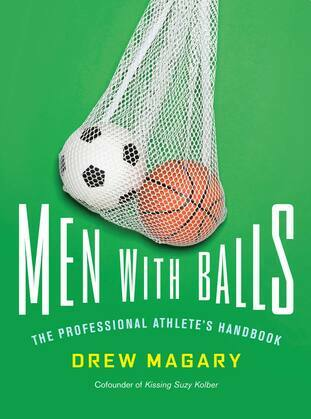 Men with Balls: The Professional Athlete's Handbook