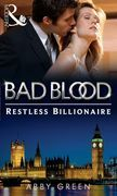 The Restless Billionaire (Bad Blood, Book 3)
