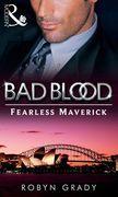 The Fearless Maverick (Bad Blood, Book 4)