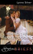 Behind The Duke's Door (Mills & Boon Spice Briefs)