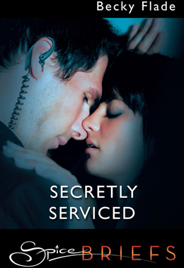 Secretly Serviced (Mills & Boon Spice Briefs)