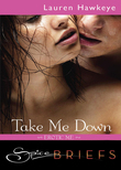 Take Me Down (Mills & Boon Spice Briefs)