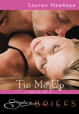Tie Me Up (Mills & Boon Spice Briefs)