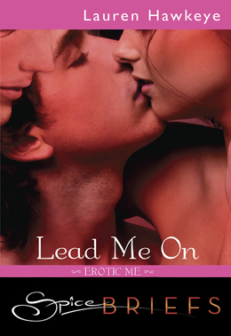 Lead Me On (Mills & Boon Spice Briefs)