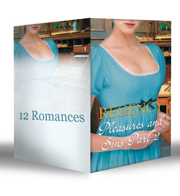 Regency Pleasures and Sins Part 2 (Mills & Boon e-Book Collections)