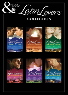 The Latin Lovers Collection (Mills & Boon e-Book Collections)