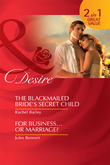 The Blackmailed Bride's Secret Child: The Blackmailed Bride's Secret Child / For Business…Or Marriage? (Mills & Boon Desire)